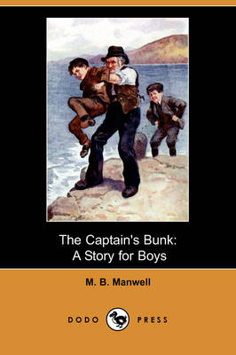 The Captain's Bunk: A Story for Boys (Dodo Press) (Paperback)