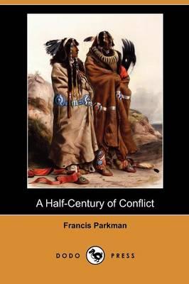 A Half-Century of Conflict (Dodo Press) (Paperback)