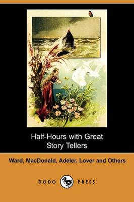 Half-Hours with Great Story Tellers (Dodo Press) (Paperback)