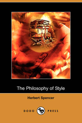 The Philosophy of Style (Dodo Press) (Paperback)