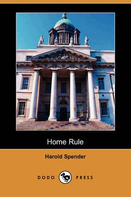 Home Rule (Dodo Press) (Paperback)