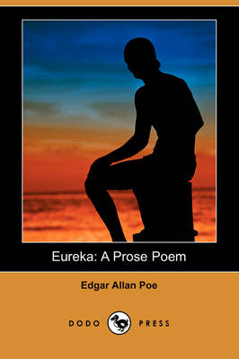 Eureka: A Prose Poem (Dodo Press) (Paperback)