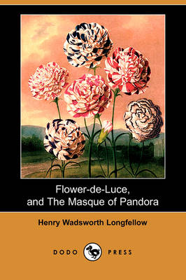 Flower-de-Luce, and the Masque of Pandora (Dodo Press) (Paperback)