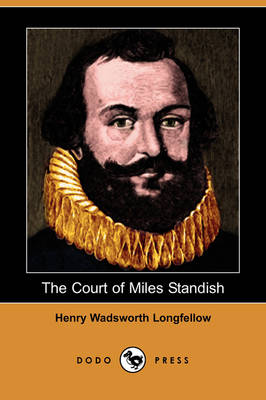 The Court of Miles Standish (Dodo Press) (Paperback)
