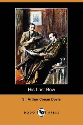 His Last Bow (Dodo Press) (Paperback)