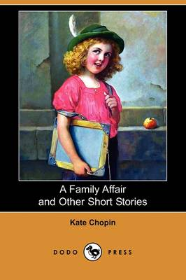 A Family Affair and Other Short Stories (Dodo Press) (Paperback)