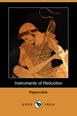 Instruments of Reduction (Dodo Press) (Paperback)