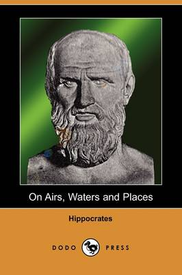 On Airs, Waters and Places (Dodo Press) (Paperback)
