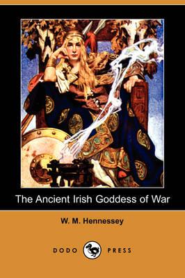 The Ancient Irish Goddess of War (Dodo Press) (Paperback)