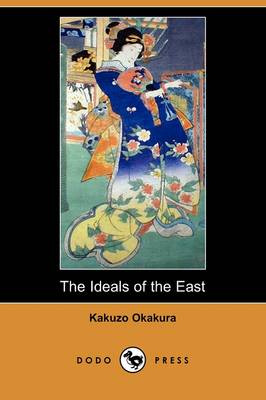 The Ideals of the East (Dodo Press) (Paperback)