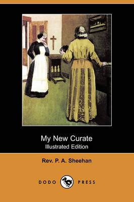 My New Curate (Illustrated Edition) (Dodo Press) (Paperback)