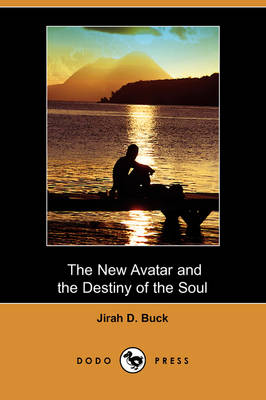 The New Avatar and the Destiny of the Soul (Dodo Press) (Paperback)