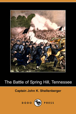 The Battle of Spring Hill, Tennessee (Dodo Press) (Paperback)