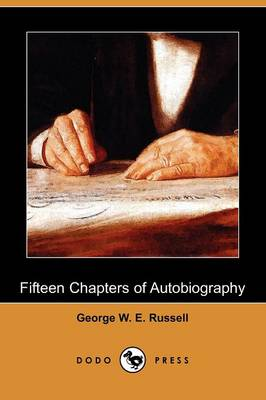 Fifteen Chapters of Autobiography (Dodo Press) (Paperback)