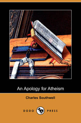 An Apology for Atheism (Dodo Press) (Paperback)