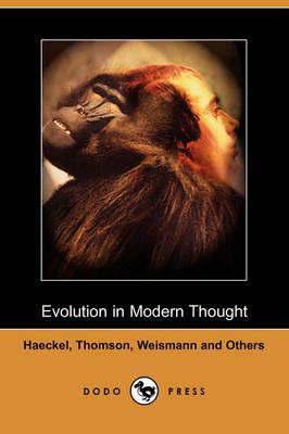 Evolution in Modern Thought (Dodo Press) (Paperback)