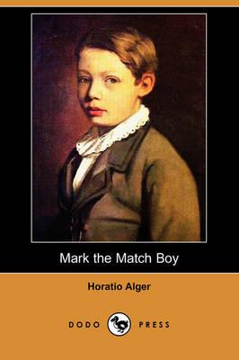 Mark the Match Boy (Dodo Press) (Paperback)