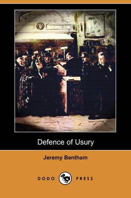 Defence of Usury (Dodo Press) (Paperback)