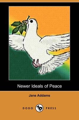 Newer Ideals of Peace (Dodo Press) (Paperback)