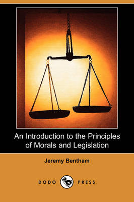 An Introduction to the Principles of Morals and Legislation (Dodo Press) (Paperback)