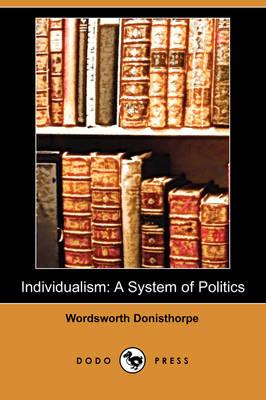 Individualism: A System of Politics (Dodo Press) (Paperback)