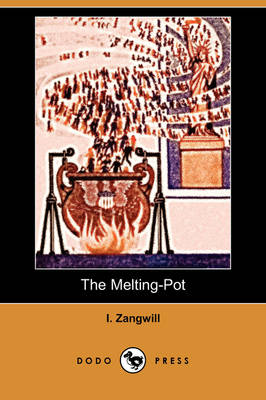 The Melting-Pot (Dodo Press) (Paperback)