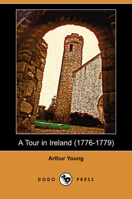 A Tour in Ireland (1776-1779) (Dodo Press) (Paperback)