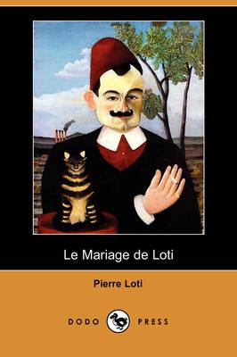 Le Mariage de Loti (Dodo Press) (Paperback)