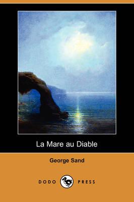 La Mare Au Diable (Dodo Press) (Paperback)
