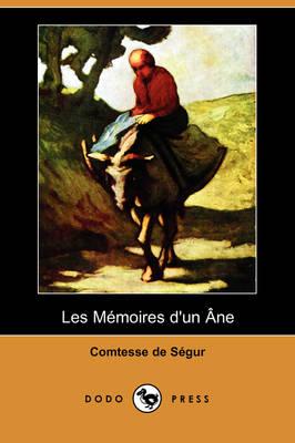 Les Memoires D'Un Ne (Dodo Press) (Paperback)
