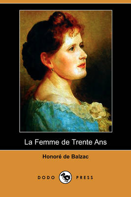 La Femme de Trente ANS (Dodo Press) (Paperback)