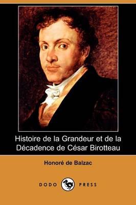 Histoire de La Grandeur Et de La Dcadence de Csar Birotteau (Dodo Press) (Paperback)