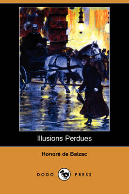 Illusions Perdues (Dodo Press) (Paperback)