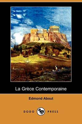 La Grece Contemporaine (Dodo Press) (Paperback)