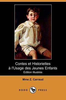 Contes Et Historiettes L'Usage Des Jeunes Enfants (Edition Illustree) (Dodo Press) (Paperback)