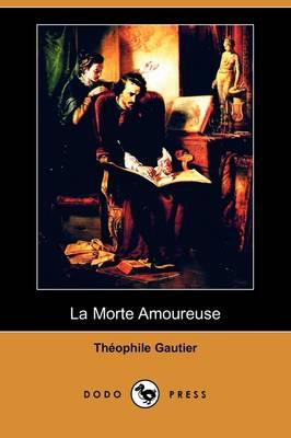 La Morte Amoureuse (Dodo Press) (Paperback)