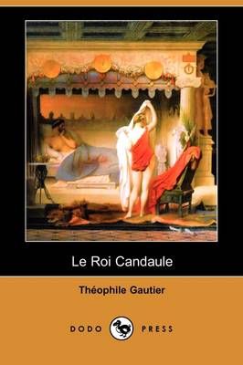 Le Roi Candaule (Dodo Press) (Paperback)