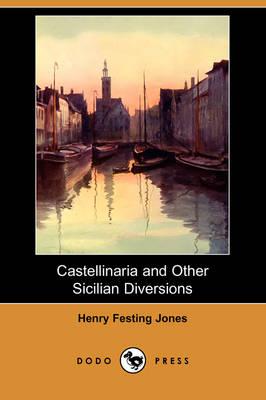 Castellinaria and Other Sicilian Diversions (Dodo Press) (Paperback)