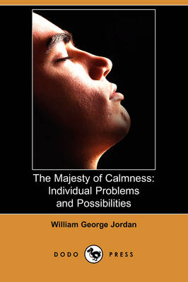The Majesty of Calmness: Individual Problems and Possibilities (Dodo Press) (Paperback)