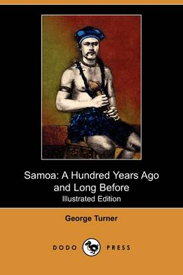 Samoa: A Hundred Years Ago and Long Before (Illustrated Edition) (Dodo Press) (Paperback)