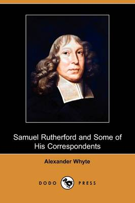 Samuel Rutherford and Some of His Correspondents (Dodo Press) (Paperback)