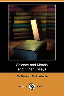 Science and Morals and Other Essays (Dodo Press) (Paperback)