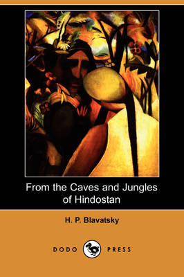 From the Caves and Jungles of Hindostan (Dodo Press) (Paperback)