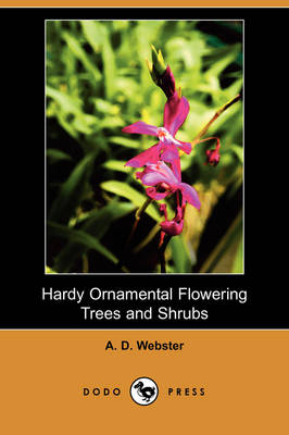 Hardy Ornamental Flowering Trees and Shrubs (Dodo Press) (Paperback)