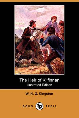 The Heir of Kilfinnan (Illustrated Edition) (Dodo Press) (Paperback)