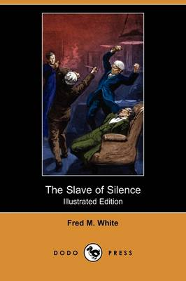 The Slave of Silence (Illustrated Edition) (Dodo Press) (Paperback)