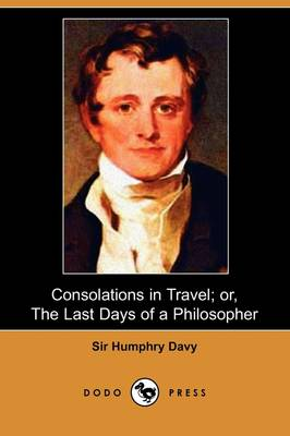 Consolations in Travel; Or, the Last Days of a Philosopher (Dodo Press) (Paperback)