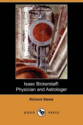 Isaac Bickerstaff: Physician and Astrologer (Dodo Press) (Paperback)