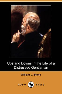 Ups and Downs in the Life of a Distressed Gentleman (Dodo Press) (Paperback)