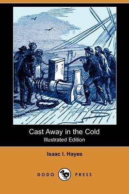 Cast Away in the Cold (Illustrated Edition) (Dodo Press) (Paperback)